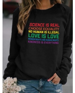 Dresswel Women SCIENCE IS REAL EQUALITY NO HUMAN IS ILLEGAL Letter Print Sweatshirt Tops