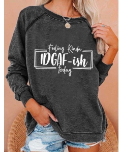 Dresswel Women Feeling Kinda Idgaf-ish Today Letter Printed Crew Neck Sweatshirts Tops