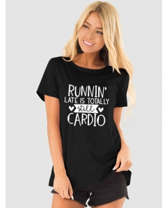 Dresswel Women Runnin' Late Is Totally Still Cardio Printed Short Sleeve T-Shirts Tops