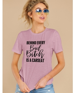 Dresswel Women Behind Every Bad Bitch is a Carseat Letter Print Funny T-Shirts Tops