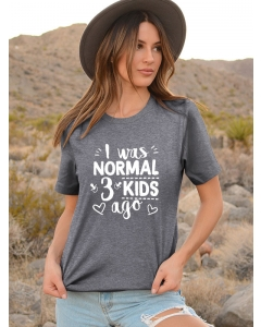 Dresswel Women I Was Normal 3 Kids Ago Letter Printed Round Neck Soft T-Shirts Tops