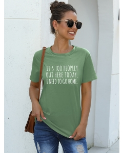 Dresswel Women It's Too Peopley Out Here Today Letter Print Short Sleeve T-shirt Top