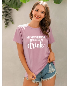 Dresswel Women My Governor Makes Me Drink Funny Letter Print Lounge T-shirt Tops