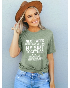 Dresswel Women Next Week I'm Totally Getting My Together Letter Printed T-shirt Top