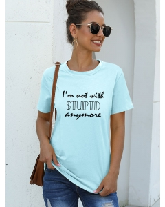 Dresswel Women I'm Not With Stupid Anymore Letter Printing Crew Neck T-shirt Tops