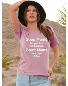 Dresswel Women Good Moms Let You Lick The Beaters Letter Printed Crew Neck Tee Tops