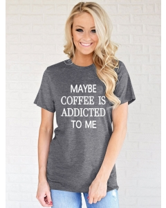 Dresswel Women Maybe Coffee Is Addicted To Me Letter Printed Crew Neck T-shirt Tops
