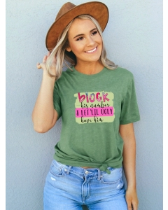 Dresswel Women Block His Number Let'Lil Ugly Have Him Letter Graphic Print Tee Top