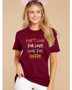 Dresswel Women Don't Look For Love Look For Coffee Funny Letter Print T-shirt Tops