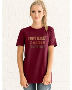 Dresswel Women I Won't Be Quiet So You Can Be Comfortable Funny Letter T-shirt Tops