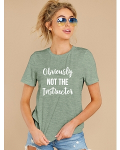 Dresswel Women Summer Crew Neck Obviously Not The Instructor Letter Print Tee Tops