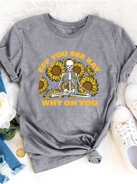 Women's Eff You See Kay Why Oh You Sunflower Human Skeleton Print T-Shirt