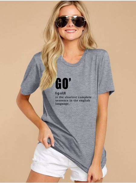 Dresswel Women 'Go' Is The Shortest Complete Sentence Letter Print Crew Neck Tee Top