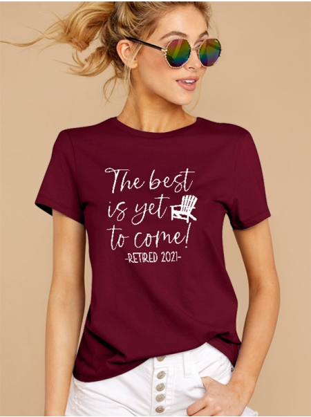 Dresswel Women The Best Is Yet To Come Letter Printed Round Neck Fashion T-shirts Tops