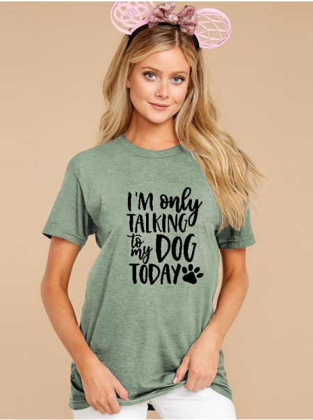 Dresswel Women I'm Only Talking To My Dog Today Puppy Footprint Print T-shirt Tops