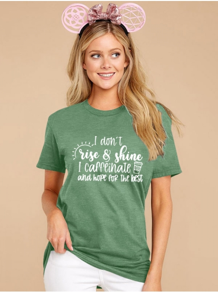 Dresswel Women I Don't Rise & Shine I Caffinate and Hope for The Best Graphic T-Shirt Tops