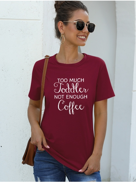 Dresswel Women Too Much Toddler Not Enough Coffee Letter Print Summer Tee Tops