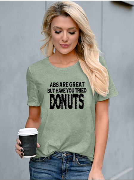 Dresswel Women Abs Are Great But Have You Tried Donuts Letter Print T-shirt Tops