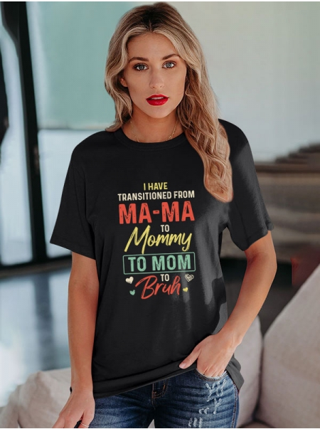 Dresswel Women I Have Transitioned From Mama To Mummy Printed Soft T-Shirts Tops
