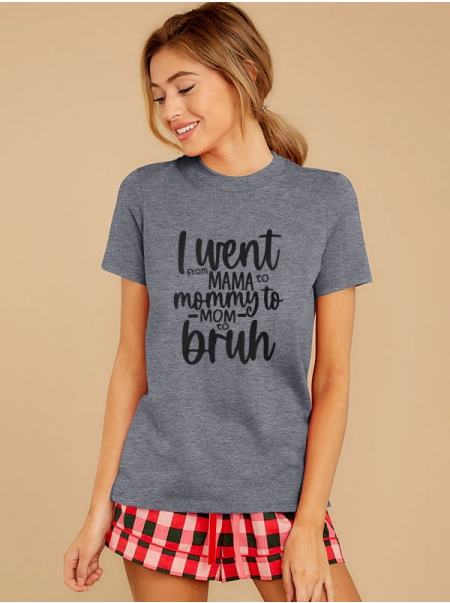 Dresswel Women I Went From Mama To Mommy To Mom To Bruh Letter Printing T-shirt Top