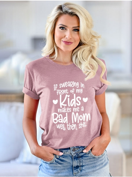 Dresswel Women Mama Tee If Swearing In Front Of My Kids Letter Printed T-shirt Tops
