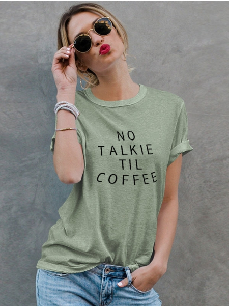 Dresswel Women No Talkie Til Coffee Letter Printed Round Neck T-Shirts Tops