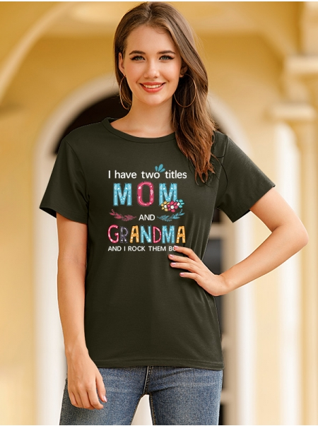 Dresswel Women I Have Two Titles Mom And Grandma And I Rock Them Both Tee Tops