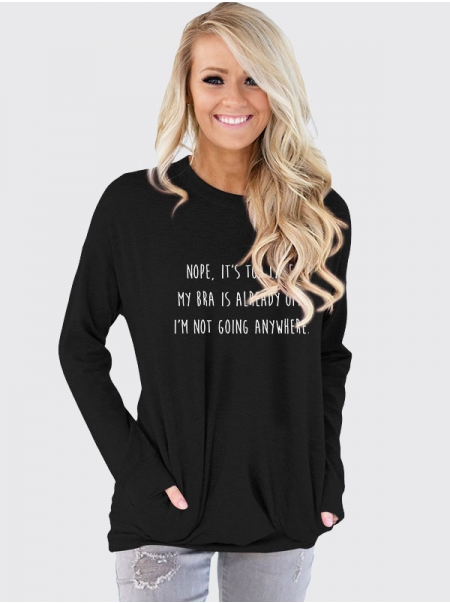 Dresswel Women Nope It's Too Late My Bra Is Already Off Letter Printed T-Shirt Top