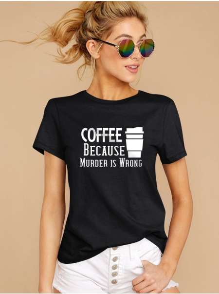 Dresswel Women Coffee Because Murder is Wrong Letter Print Summer Casual Tee Tops