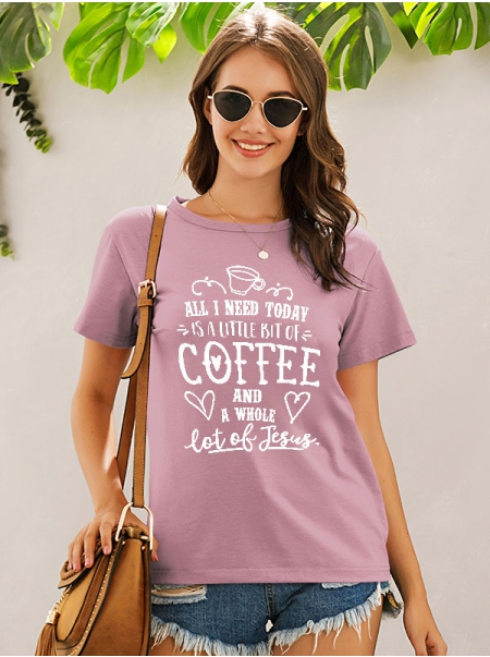 Dresswel Women All I Need Today is a Little Bit Coffee and a Whole Jesus Tees T-Shirts Tops