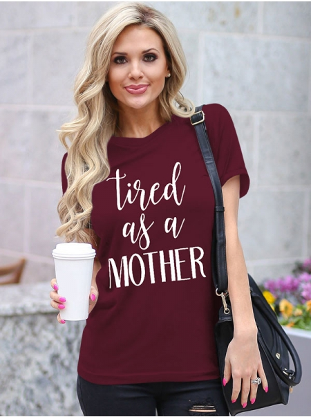 Dresswel Women Tired As a Mother Letter Print Mama T-Shirts Tops