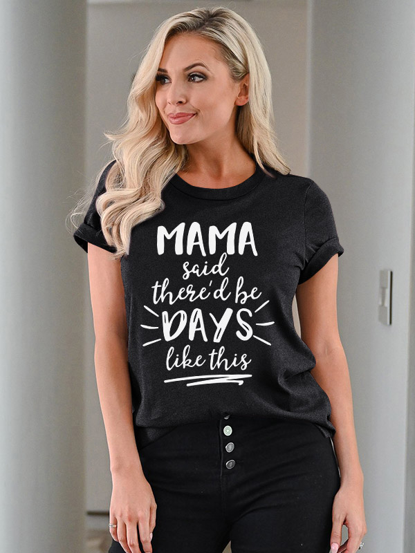 Dresswel Women Mama Said There'd Be Days Like This Letter Print Tees Tshirts
