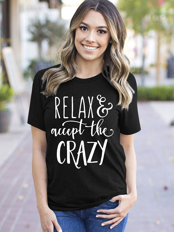 Dresswel Women Relax and Accept the Crazy Print Casual T-Shirt Tops
